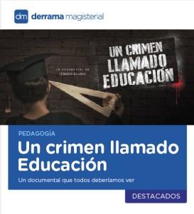 Un crimen llamado Educación: Un documental transgresor que todos deberíamos ver