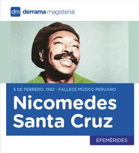 Recordando a don Nicomedes Santa Cruz, maestro del arte afroperuano