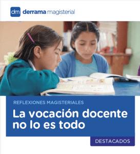 Reflexiones Magisteriales: La vocación no lo es todo, maestros