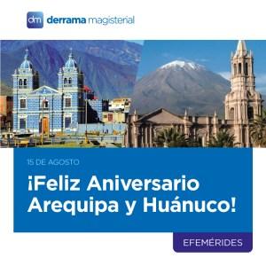 15 de agosto: Aniversario de Arequipa y Huánuco
