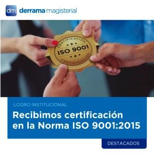 Norma ISO 9001:2015: Recibimos recertificación por nuestra calidad de servicio