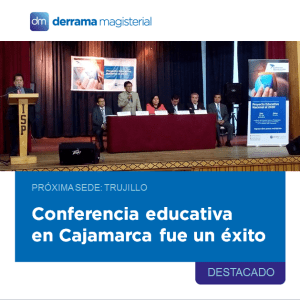 Derrama Magisterial en Cajamarca: Conferencia educativa gratuita (20-10-2018)