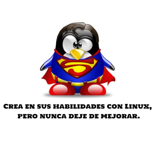 Crea en sus habilidades con Linux, pero nunca deje de mejorar