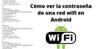 Cómo ver la contraseña de una red wifi en Android