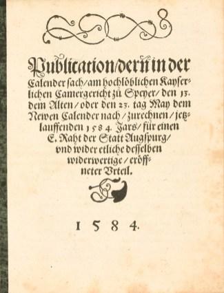 Der Streitfall, der vor dem Kammergericht landete, wurde öffentlich publiziert. 1584 war das Dekret zur Kalenderreform gerade einmal zwei Jahre alt.