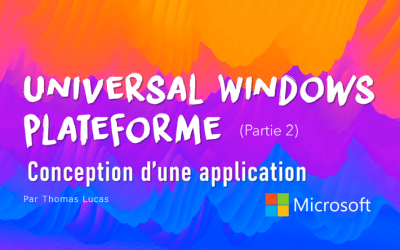 Universal Windows Platform (partie 2) : Conception d'une application