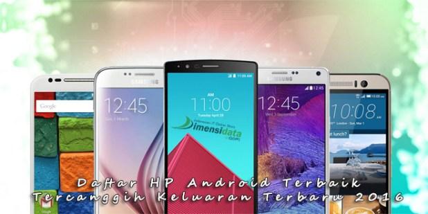 HP Smartphone Android Terbaik Dan Tercanggih Rilis Terbaru Bulan April Mei 2016