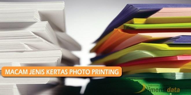 Macam Jenis Kertas Photo Printing Kualitas Terbaik