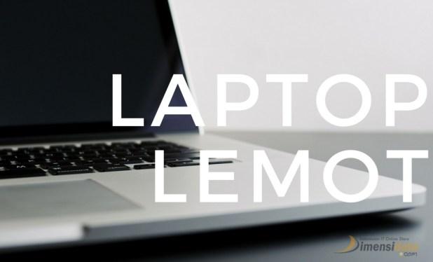 Penyebab Laptop Lemot dan Cara Mengatasinya