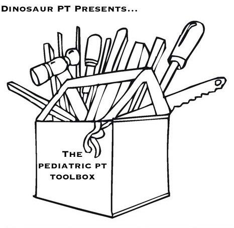 Pediatric PT Toolbox: Tools that Every Pediatric PT Needs!