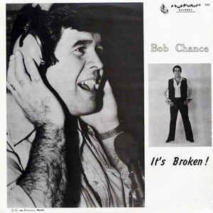 Dirty Dave's Top 10: Bob Chance – It's Broken!