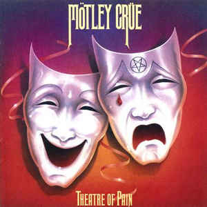 Dirty Dave's Top 10: Mötley Crüe – Theatre Of Pain