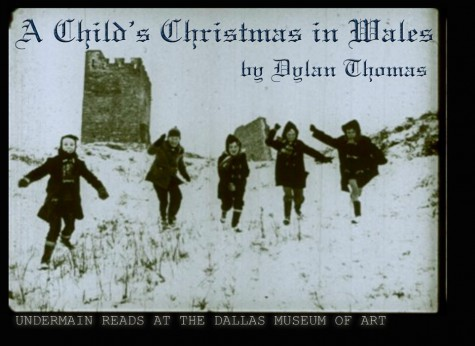 Undermain Reads 'A Child's Christmas in Wales' by Dylan Thomas