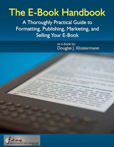 The E-book Handbook e book ebook how to create format publish sell market Amazon Kindle Nook iPad for dummies