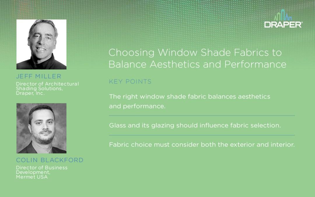 Engineering Value Ep.8: Choosing Window Shade Fabrics to Balance Aesthetics and Performance