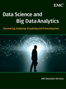 Data Science and Big Data Analytics- Discovering, Analyzing, Visualizing and Presenting Data