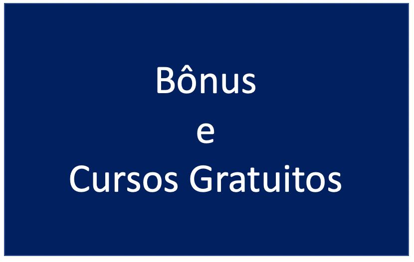 Bonus e Cursos Gratuitos