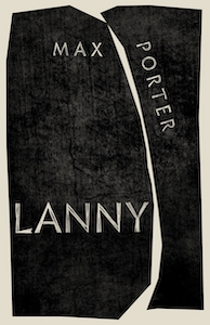 Lanny, by Max Porter