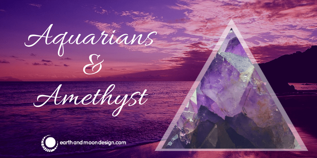 Aquarians and Amethyst