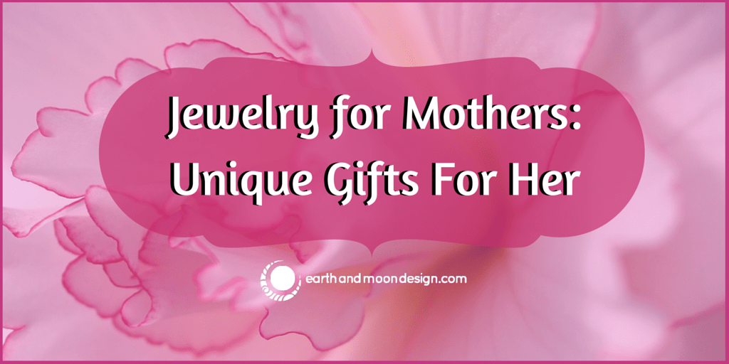 Jewelry for Mothers