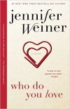 Who Do You Love Jennifer Weiner