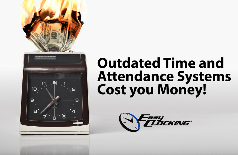 How Outdated Time and Attendance Systems Cost You Money