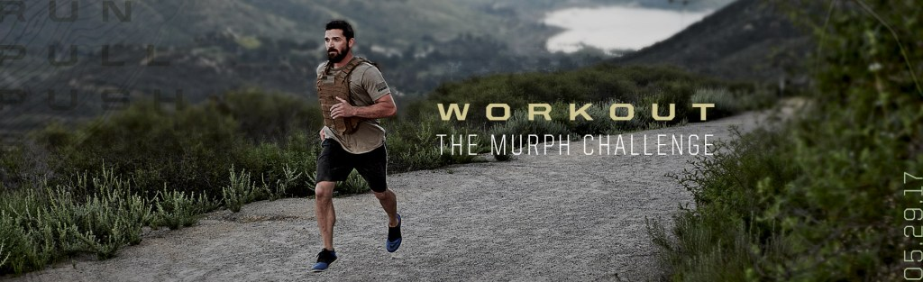 TheMurphChallenge Workout 01 1024x313 - A Variation of Murph that you can do anywhere this Memorial Weekend