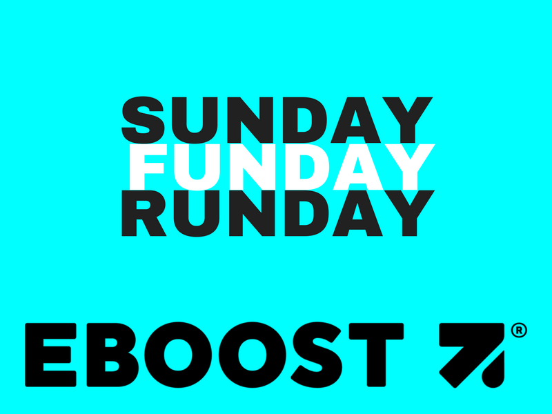 EBOOSTSUNDAYFUNDAYRUNDAY - How About A Sunday Funday RUNday?