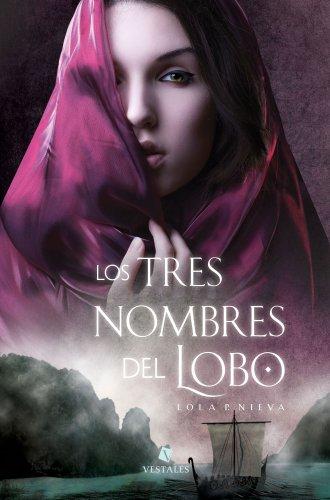 Los tres nombres del lobo, de Lola P. Nieva