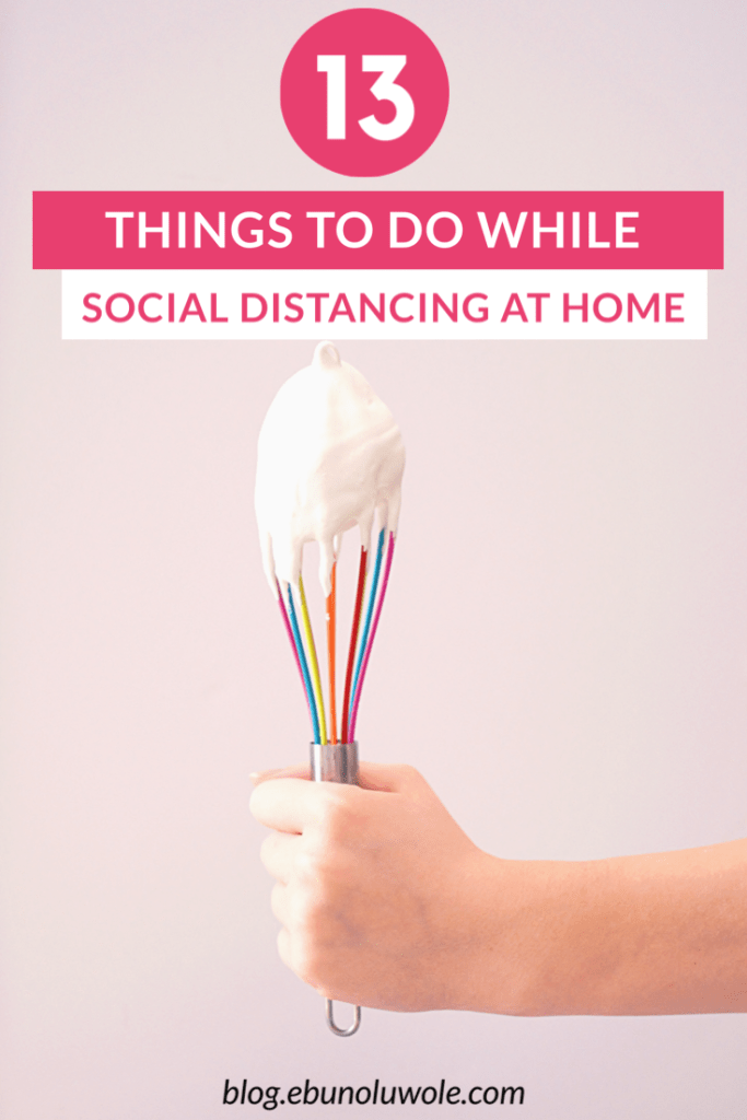 13 Things To Do While Social Distancing at Home