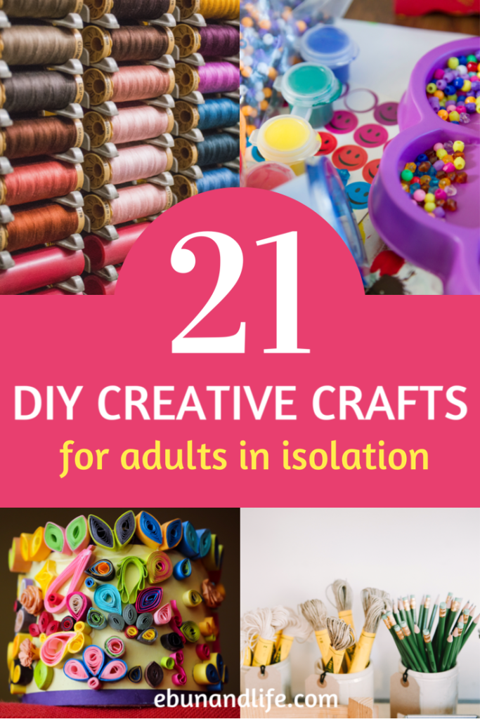 21 DIY Creative Crafts for Adults on Lockdown