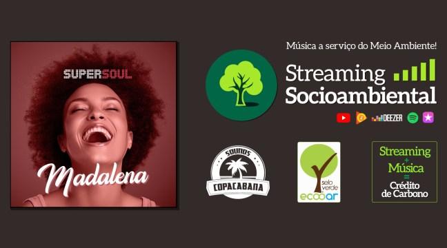 Arte mostra capa do disco Super Soul Madalena, com informações sobre Streaming Socioambiental