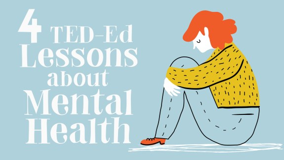 4 Ted Ed Lessons About Mental Health