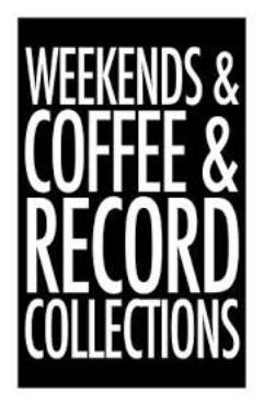 Weekends & Record Collections1