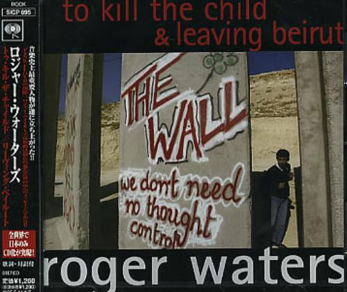 Roger+Waters+To+Kill+The+Child++Leaving+Bei+309065