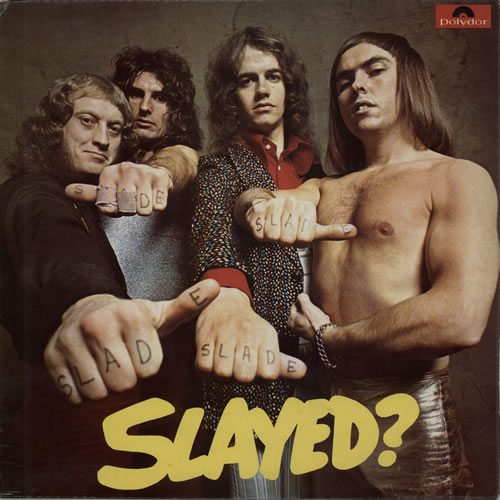 Slade+Slayed+590558