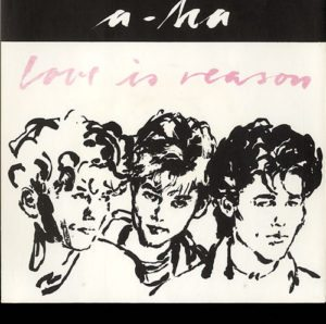 """Love Is Reason - FIRST pressing of the 1985 Norwegian-only solid centre 7"""""""