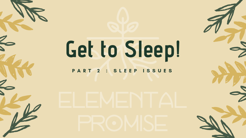 Get to Sleep Part 2 Common sleep issues