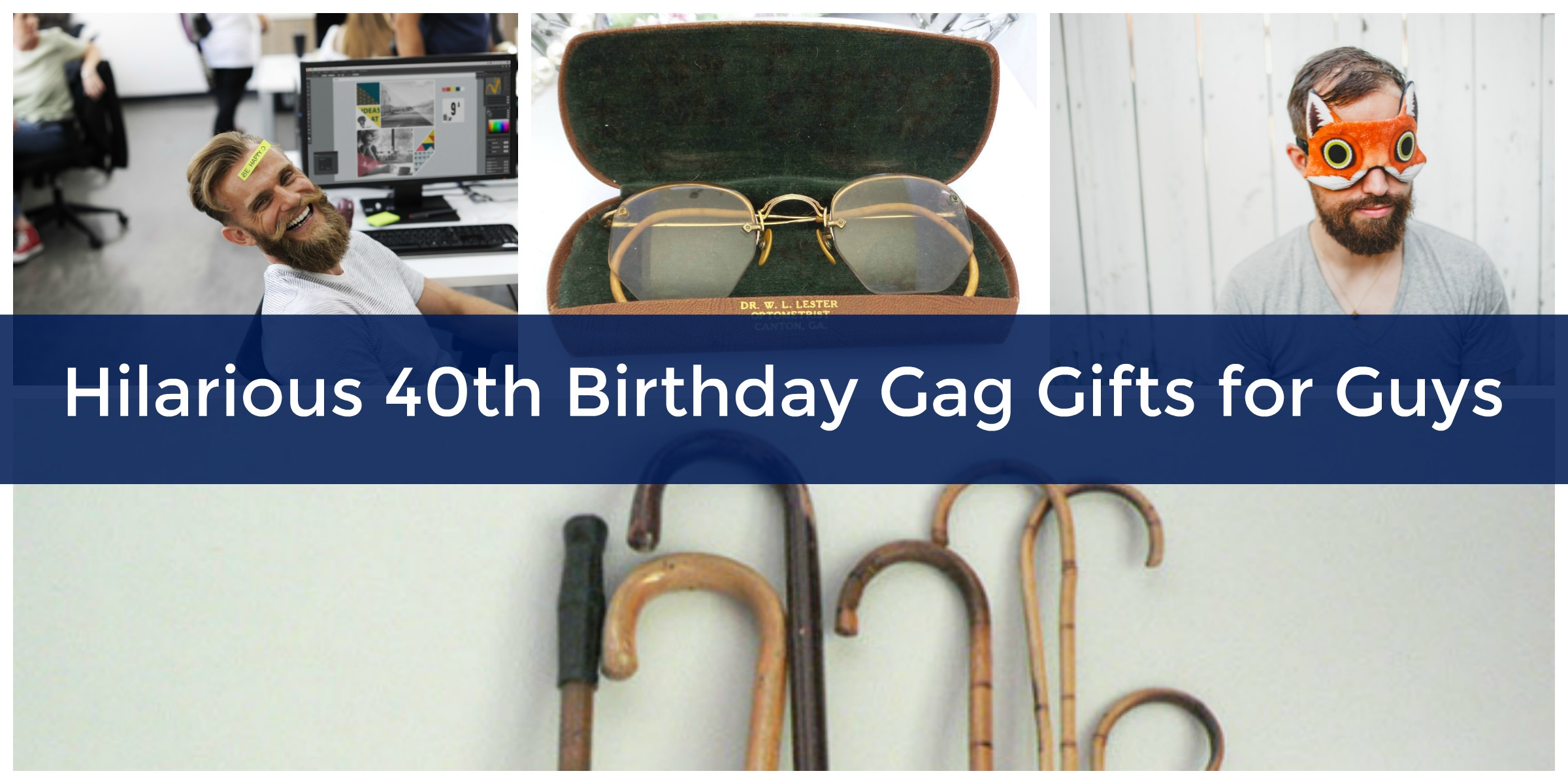 Hilariously Funny 40th Birthday Gag Gifts For Guys