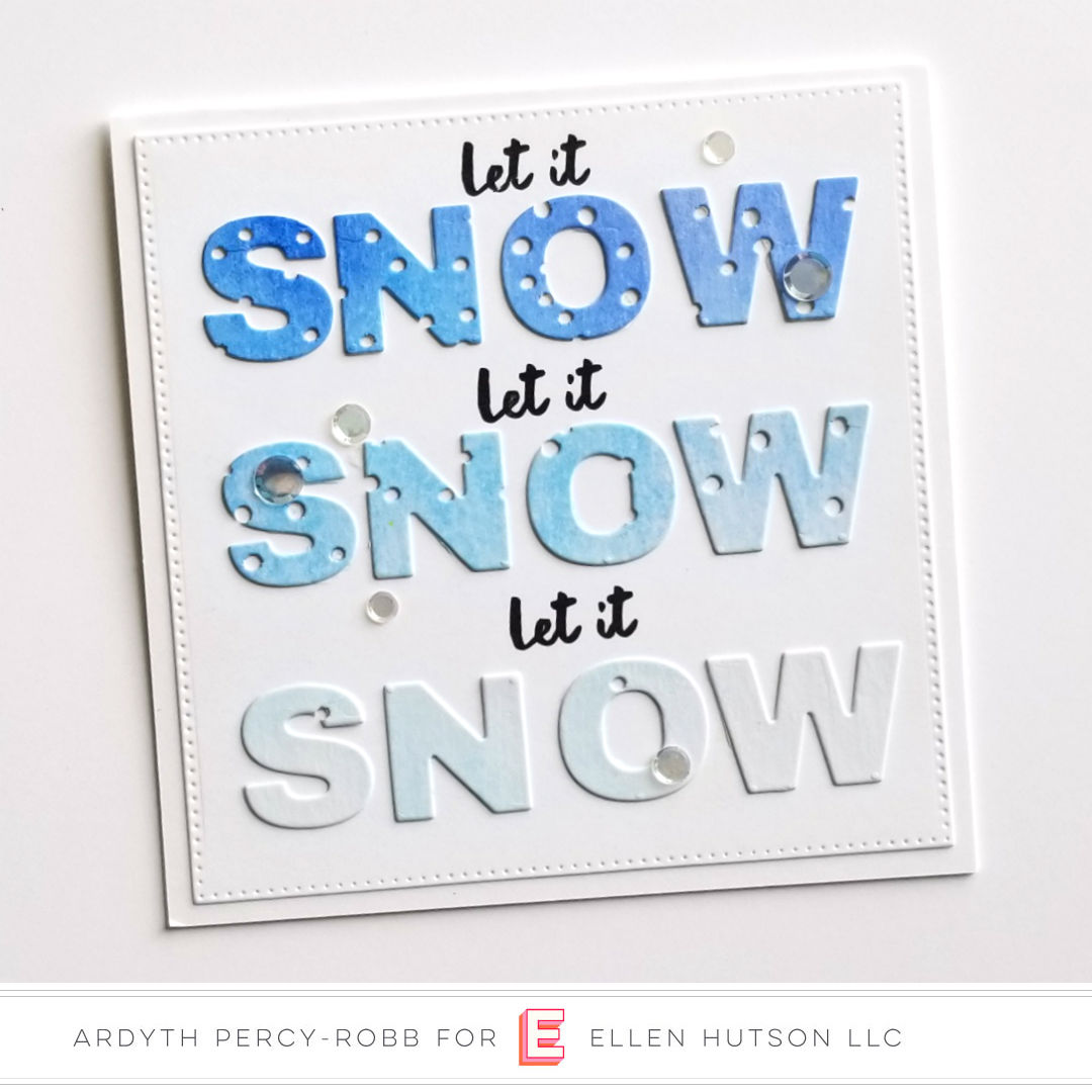 Let It Snow card using the Essentials by Ellen Classic Block Alpha and Snowfall Backdrop