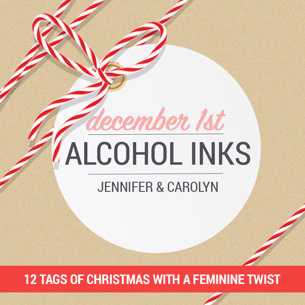 12 Tags of Christmas with a Feminine Twist 2018 – Day 1 with Jennifer McGuire and Carolyn Peeler