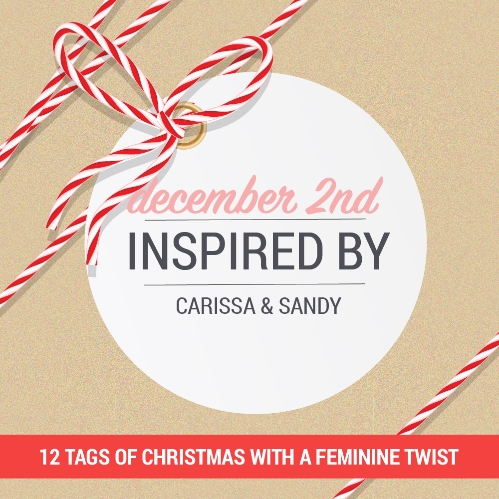 12 Tags of Christmas with a Feminine Twist 2018 – Day 2 with Carissa Wiley and Sandy Allnock