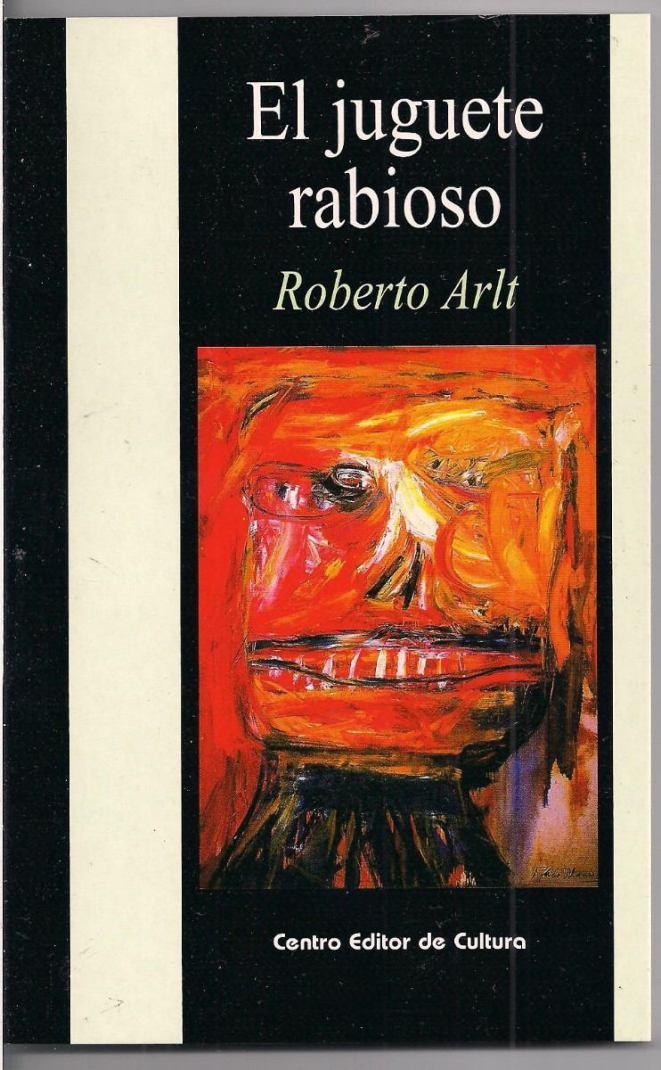 7. El juguete rabioso, Roberto Arlt