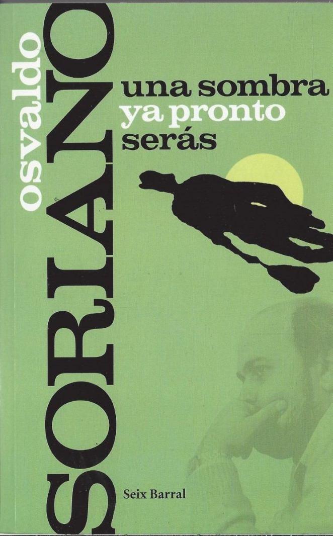 10. Una sombra ya pronto serás, Osvaldo Soriano