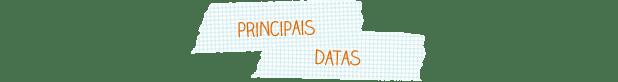 Principais Datas