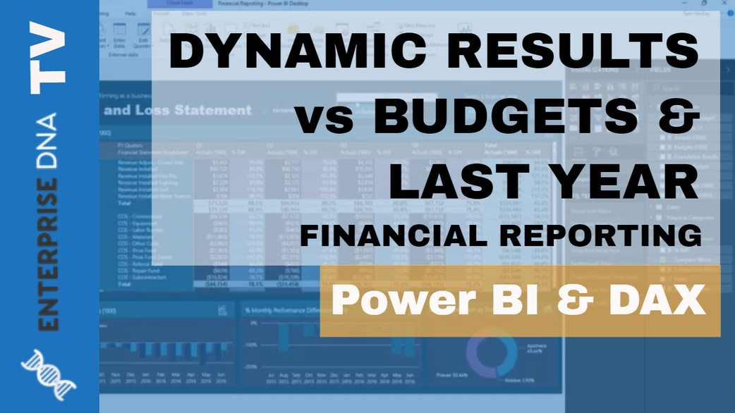 Financial Reporting Tips For Power BI - Actuals vs Budgets vs Last Year