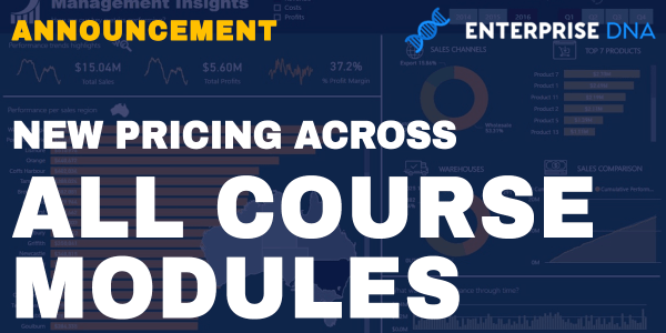 Announcement Enterprise DNA Power BI Training Course Modules New Pricing