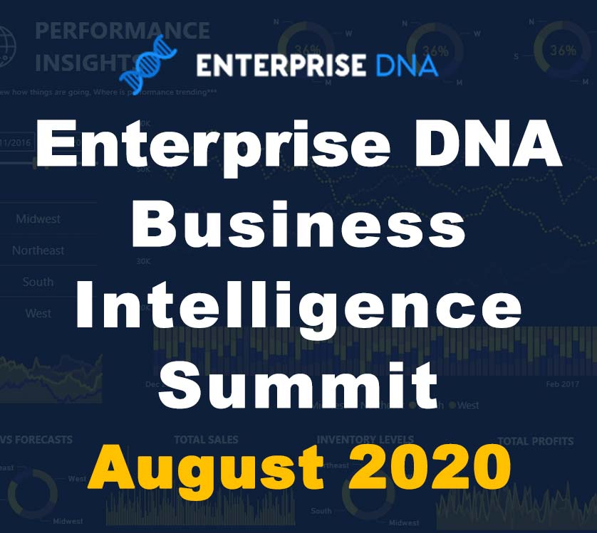 Business Intelligence Summit - August 2020 - Enterprise DNA