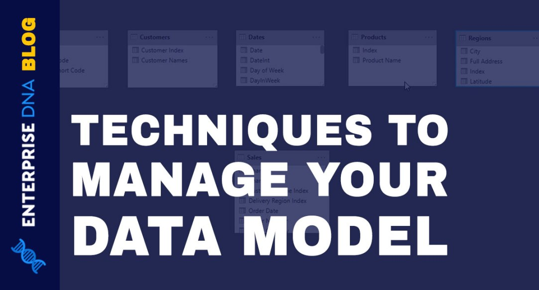 Techniques To Manage Your Data Model