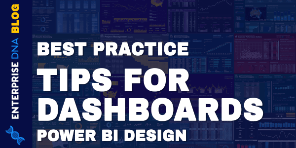 Power BI Design - Best Practice Tips For Dashboards